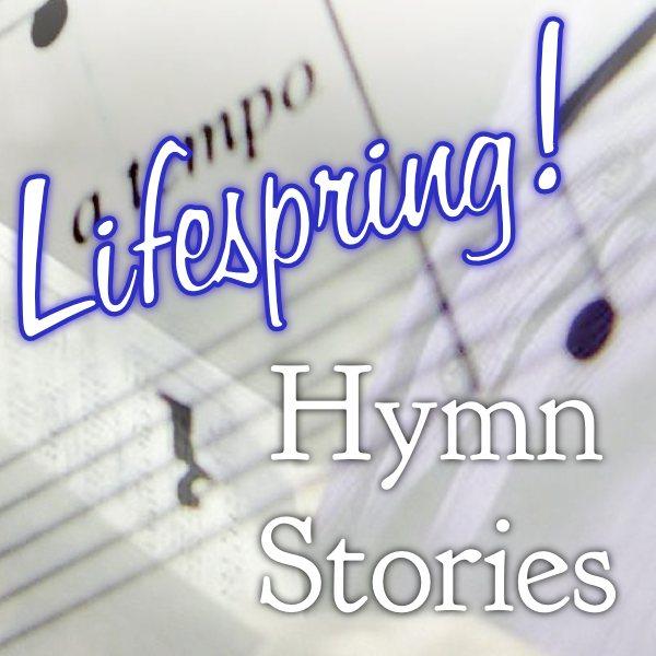 Lifespring! HymnStories