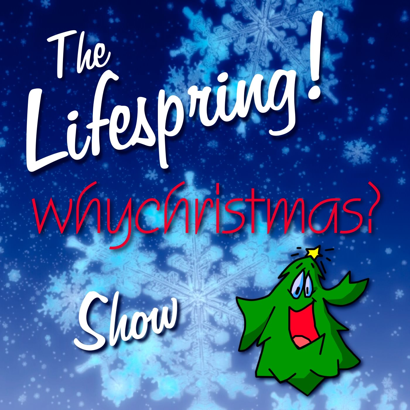 Lifespring! WhyChristmas Show